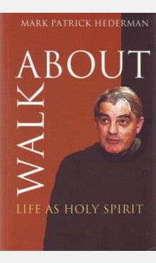 Walkabout: Life as Holy Spirit, by Mark Patrick Hederman