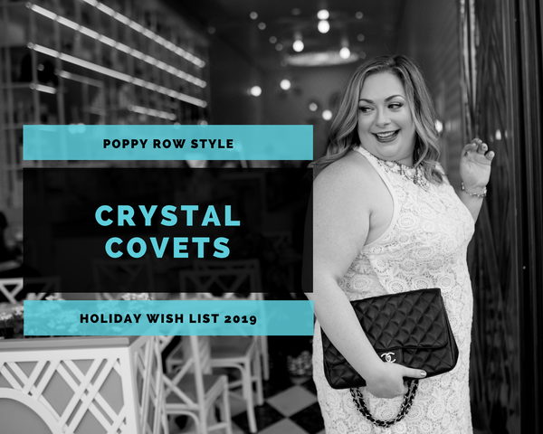 Crystal Covets: Holiday Wish List 2019