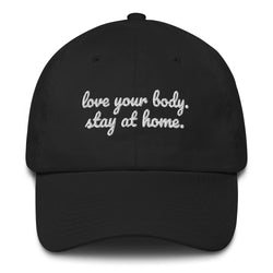 Love Your Body. Stay At Home. Cap to Fuel the Frontline