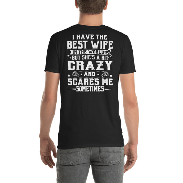 I Have The Best Wife In The World, But She's A Bit Crazy Unisex T-Shirt