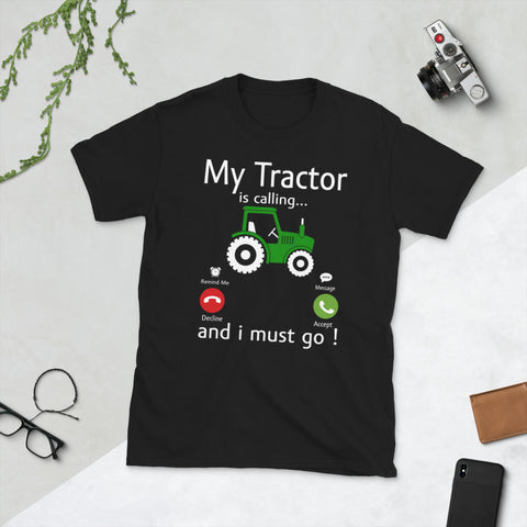 Farmer Harvest My Tractor Is Calling And I Must Go Unisex T-Shirt