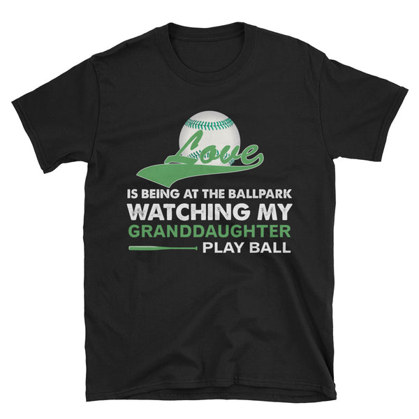 Love Is Being At The Ballpark Watching My Granddaughter Play Ball Unisex T-Shirt