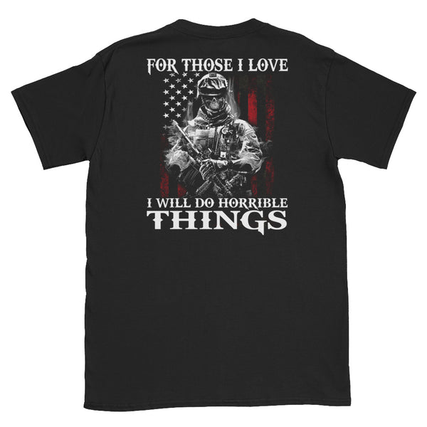 For Those I Love I Will Do Horrible Things Unisex T-Shirt