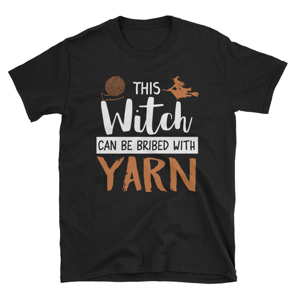 This Witch Can Be Bribed With Yarn Unisex T-Shirt