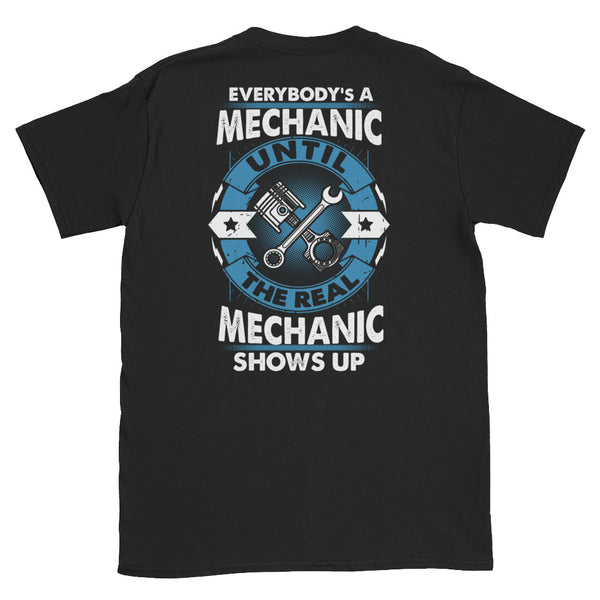 Everybody's A Mechanic Until The Real Mechanic Shows Up Unisex T-Shirt