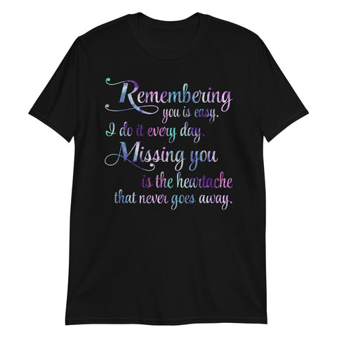 Remembering You Is Easy I Do It Every Day Unisex T-Shirt