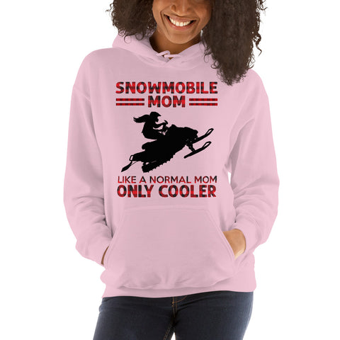 Snowmobile Mom Like A Normal Mom Only Cooler Hooded Sweatshirt