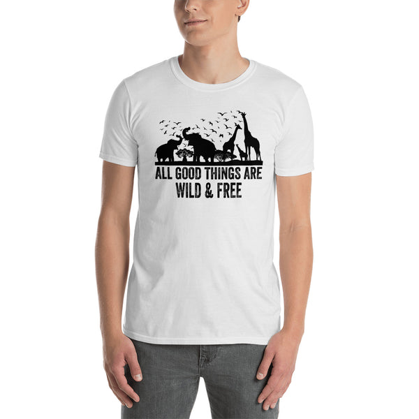 All Good Things Are Wild And Free Unisex T-Shirt