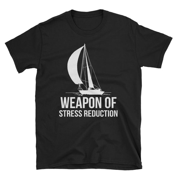 Sailing Weapon Of Stress Reduction Unisex T-Shirt