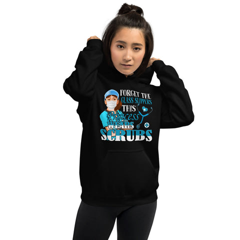 Forget The Glass Slippers This Princess Wears Scrubs Hooded Sweatshirt