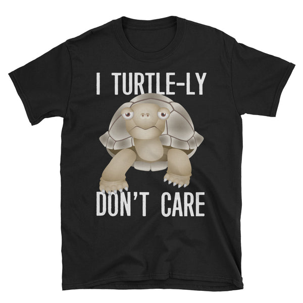 I Turtle-ly Don't Care Unisex T-Shirt