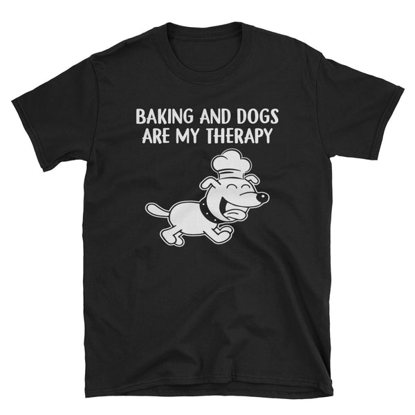 Baking And Dogs Are My Therapy Unisex T-Shirt