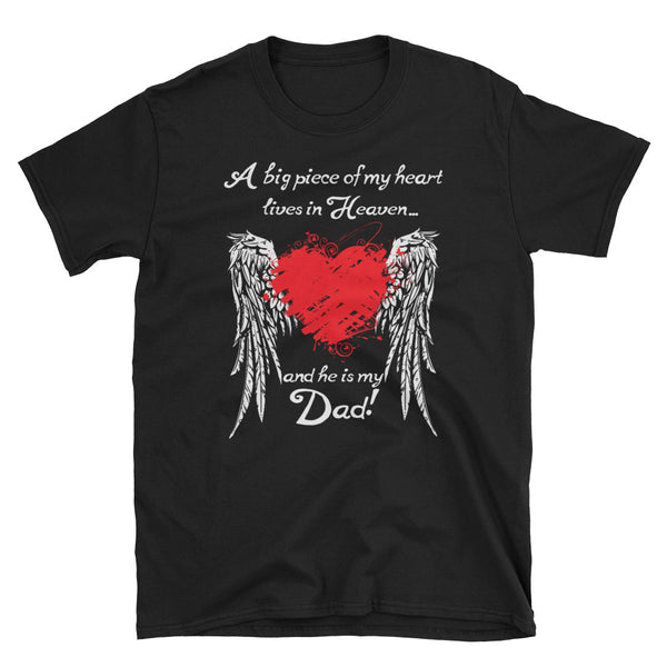 A Big Piece Of My Heart Lives In Heaven And He Is My Dad Unisex T-Shirt