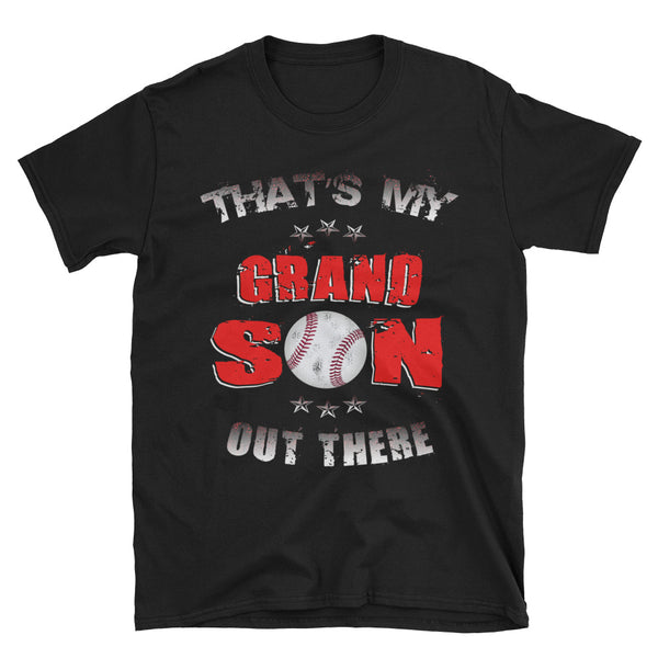 Baseball That's My Grand Son Out There Unisex T-Shirt