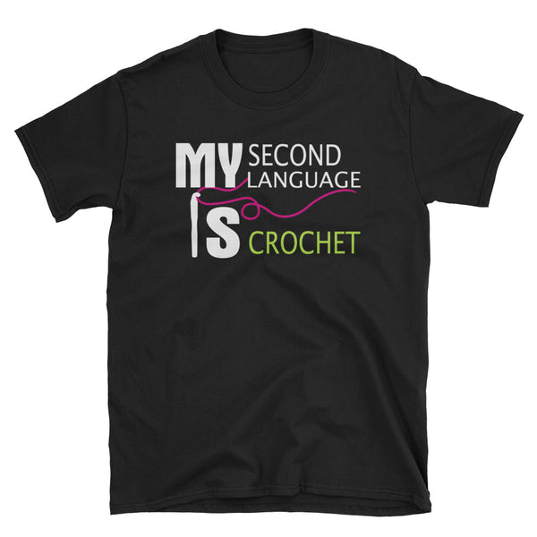 My Second Language Is Crochet Unisex T-Shirt