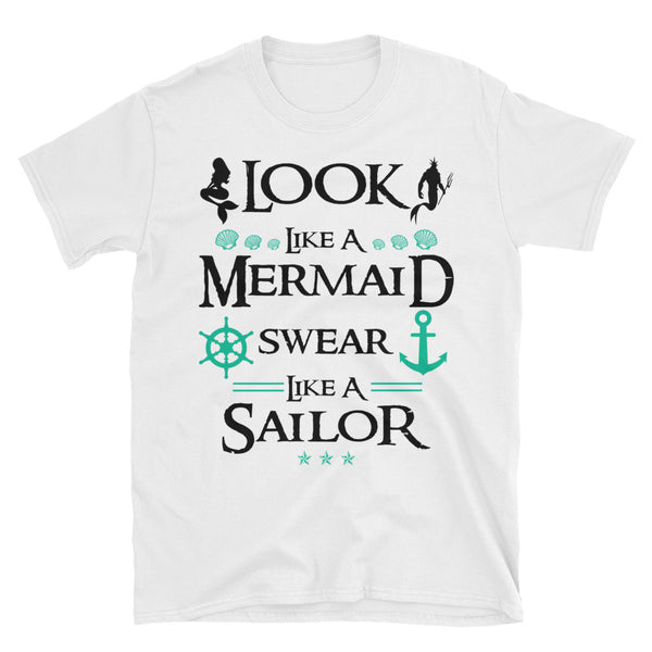 Look Like A Mermaid Swear Like A Sailor Unisex T-Shirt