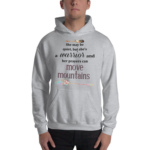 She May Be Quiet But She's A Warrior And Her Prayers Can Move Mountains Hooded Sweatshirt