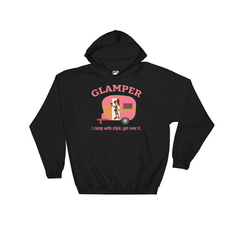 Glamper I Camp With Style Get Over It Hooded Sweatshirt