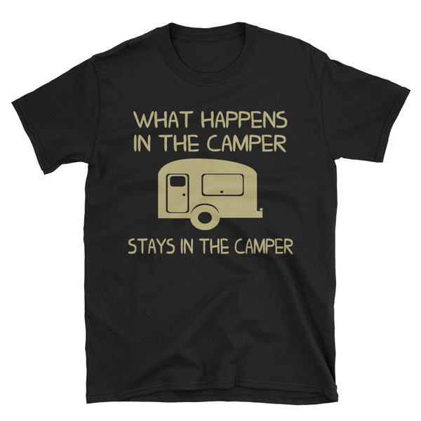 What Happens In The Camper Stays In The Camper Unisex T-Shirt