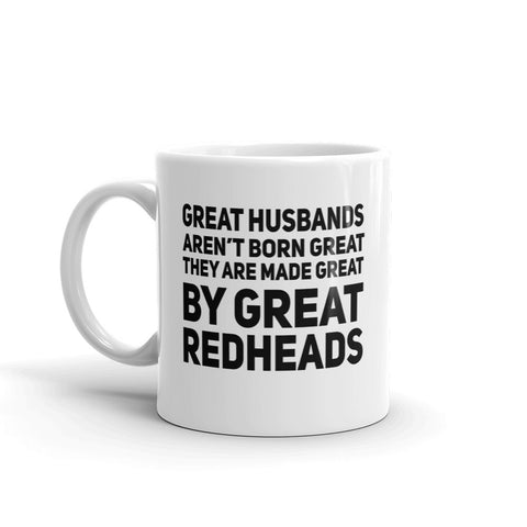 Great Husbands Aren't Born Great They Are Made Great By Great Redheads Mug