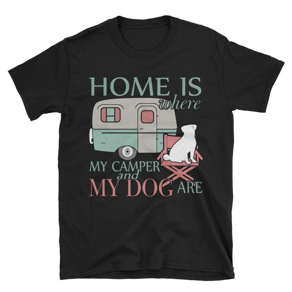 Home Is Where My Camper And My Dog Are T-Shirt