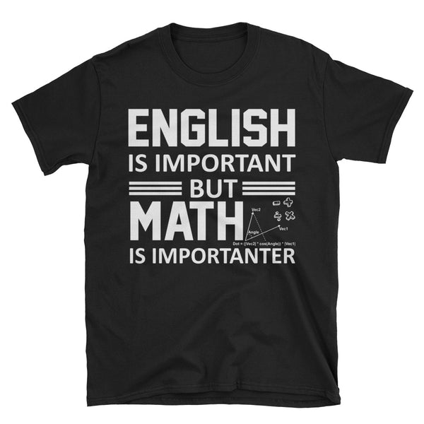 English Is Important But Math Is Importanter Unisex T-Shirt