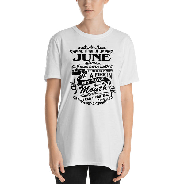 I'm A June Woman I Was Born With My Heart On My Sleeve Unisex T-Shirt