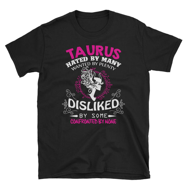 Taurus Hated By Many Wanted By Plenty Unisex T-Shirt