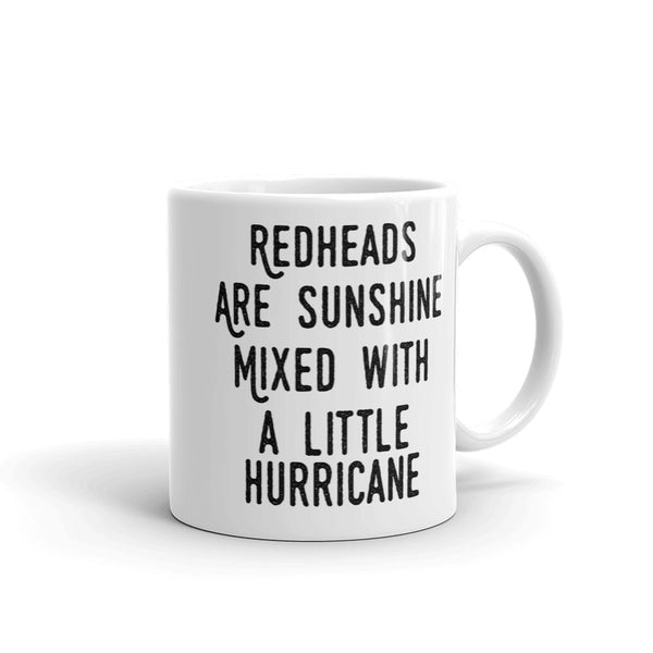 Redheads Are Sunshine Mixed With A Little Hurricane Mug