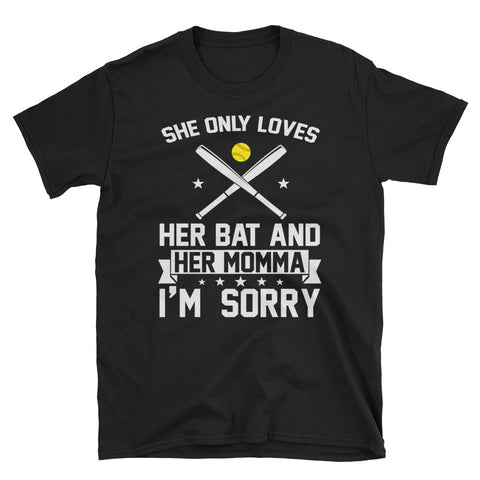 She Only Loves Her Bat And Her Momma Unisex T-Shirt