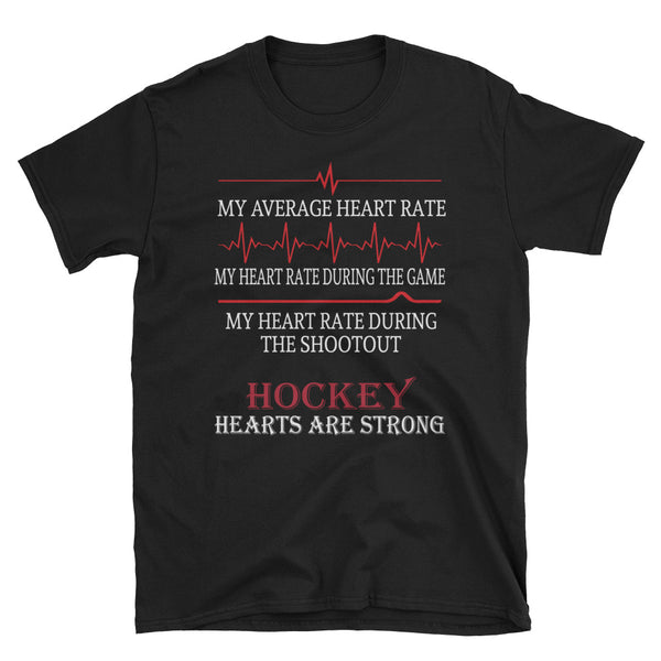 My Average Heart Rate Hockey Hearts Are Strong Unisex T-Shirt