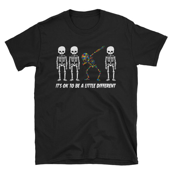 Autism Skeleton Dabbing It's Ok To Be A Little Different Unisex T-Shirt