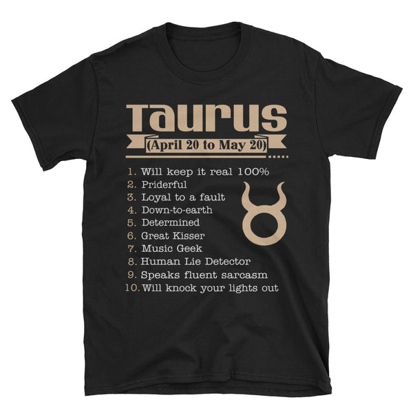 Taurus April 20 to May 20 Will Keep It Real 100% Unisex T-Shirt
