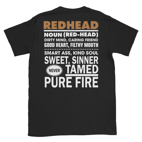 Redhead Noun Dirty Mind Caring Friend Never Tamed Pure Fire Unisex T-Shirt