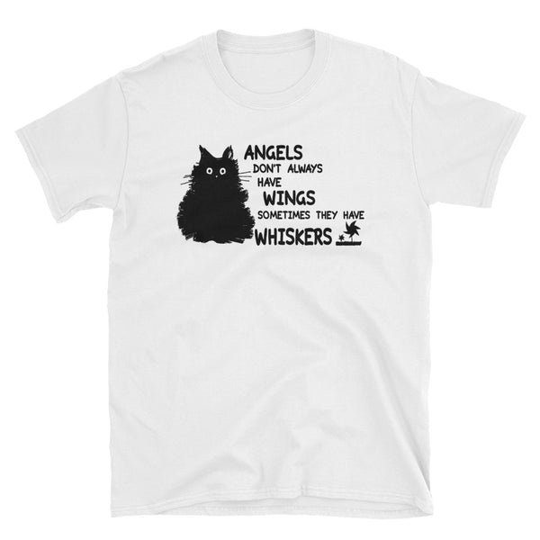 Angels Don't Always Have Wings Sometimes They Have Whiskers Unisex T-Shirt
