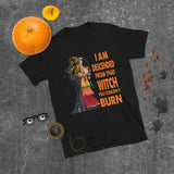 I Am Descended From That Witch You Couldn't Burn Unisex T-Shirt