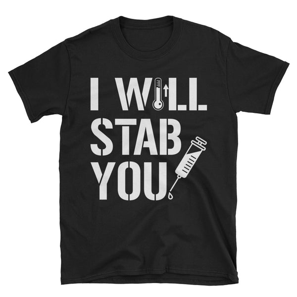 Nurse I Will Stab You Unisex T-Shirt