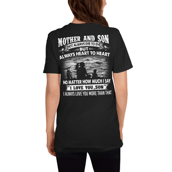 Mother And Son Not Always Eye To Eye But Always Heart To Heart Unisex T-Shirt