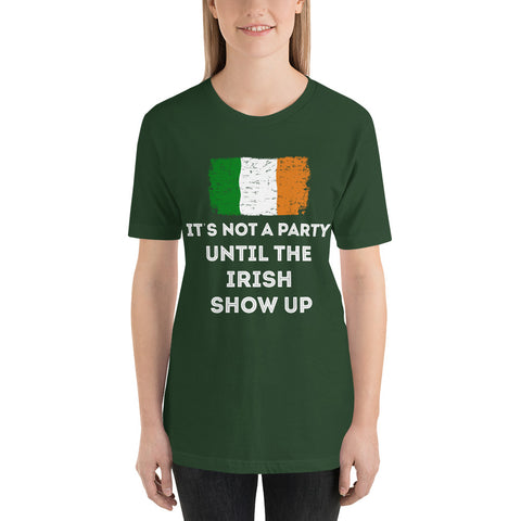 It Not A Party Until The Irish Show Up Unisex Premium T-Shirt