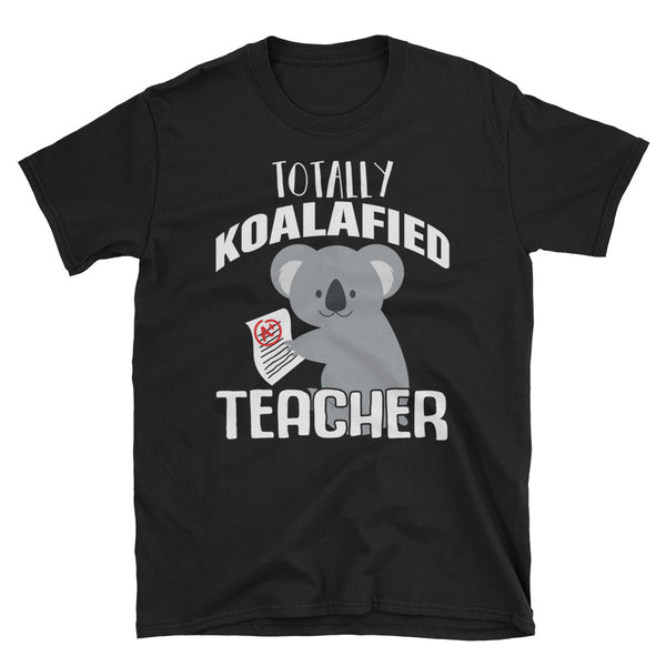Totally KOALAfied Teacher Unisex T-Shirt