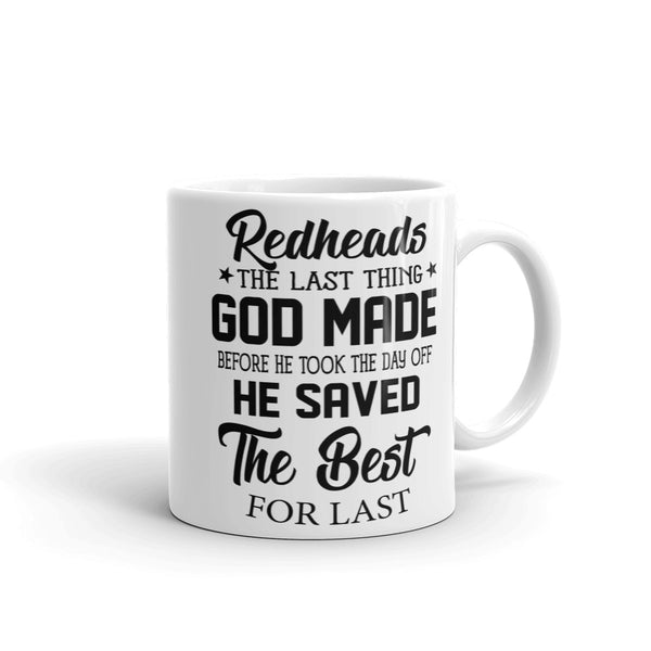 Redheads The Last Thing God Made Before He Took The Day Off, He Saved The Best For Last Mug
