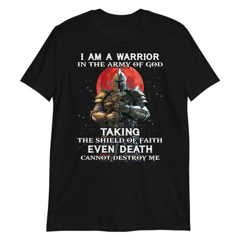 Knight Templar I Am A Warrior In The Army Of God Unisex T-Shirt