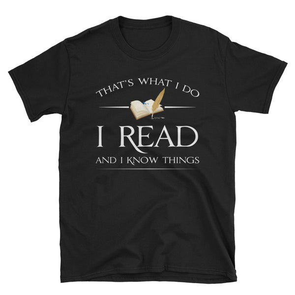 That's What I Do I Read And I Know Things Unisex T-Shirt