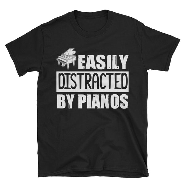 Easily Distracted By Pianos Unisex T-Shirt