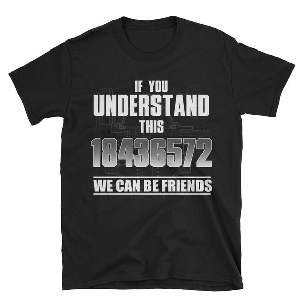 Mechanic If You Understand This 18436572 We Can Be Friends Unisex T-Shirt