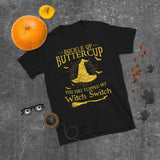 Broom Hat Witch Halloween Luxury Buckle Up Butter Cup You Just Flipped My Witch Switch Unisex T-Shirt
