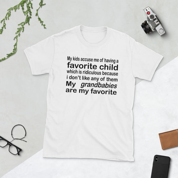 My Kids Accuse Me Of Having A Favorite Child Unisex T-Shirt