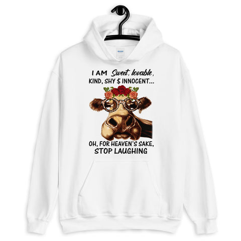 I Am Sweet Lovable Kind Shy And Innocent Oh For Heaven's Sake Stop Laughing Hooded Sweatshirt