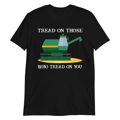 Bulldozer Tractor Tread On Those Who Tread On You Unisex T-Shirt