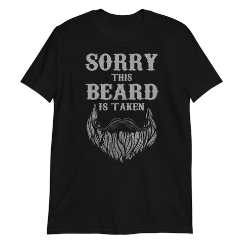 Hipster Moustache Sorry This Beard Is Taken Unisex T-Shirt